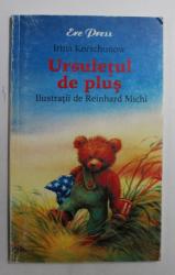 URSULETUL DE PLUS de IRINA KORSCHUNOW , ilustratii de REINHARD MICHL , 2005