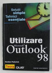 UTILIZARE MICROSOFT OUTLOOK 98 de GORDON PADWICK , 2000