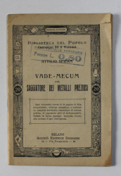 VADE - MECUM DEL SAGGIATORE DEI METALLI PREZIOSI di ATTILIO SPIERA , 1915