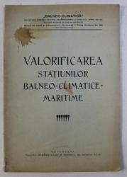 VALORIFICAREA STATIUNILOR BALNEO - CLIMATICE - MARITIME , EDITIE INTERBELICA