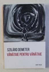 VANATAIE PENTRU VANATAIE de SZILARD DEMETER , 2018