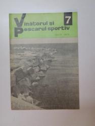 VANATORUL SI PESCARUL SPORTIV , NO. 7 , IULIE 1970