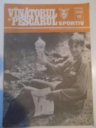 VANATORUL SI PESCARUL SPORTIV , REVISTA ASOCIATIEI GENERALE A VANATORILOR SI PESCARILOR SPORTIVI , NR. 10 , OCTOMBRIE 1989