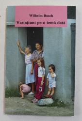 VARIATIUNI PE O TEMA DATA de WILHELM BUSCH , 1996