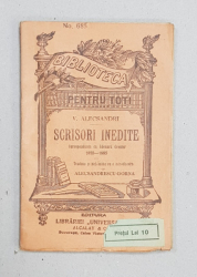 VASILE ALECSANDRI  - SCRISORI INEDITE , CORESPONDENTA CU EDOUARD GRENIER 1855 - 1895 , traduse de ALECSANDRESCU - DORNA , COLECTIA ' BIBLIOTECA PENTRU TOTI ' , NR. 683 , EDITIE INTERBELICA
