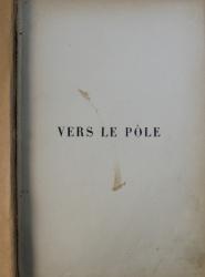 VERS LE POL par FRIDTJOF NANSEN , EDITIE DE INCEPUT DE SECOL XX