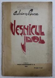 VESNICUL IDOL  - PIESA INTR - UN ACT de ADRIAN PASCU , 1922