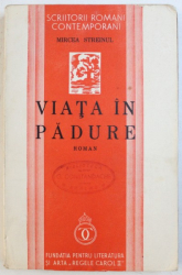 VIATA IN PADURE  - roman de MIRCEA STREINUL , 1939