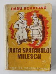 VIATA SPATARULUI MILESCU de RADU BOUREANU , 1942 , COTORUL INTARIT CU BANDA ADEZIVA , DEDICATIA AUTORULUI  CATRE ION FRUNZETTI *