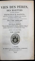 VIES DES PERES DES MARTYRS ET DES AUTRES PRINCIPAUX SAINTS par L'ABBE GODESCARD, TOM 6 - PARIS, 1828