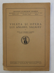 VIETA SI OPERA LUI ANGHEL SALIGBNY de N. VASILESCU KARPEN , 1946