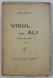VISUL LUI ALI  - POEMA FANTASTICA IN 8 ICOANE de MIRCEA C. DEMETRIAD , 1913 , DEDICATIE*