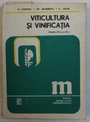 VITICULTURA SI VINIFICATIA , MANUAL PENTRU LICEE AGROINDUSTRIALE , CLASELE A XI - A SI A XII -A de C . ATANASIU ...E. IACOB , 1978