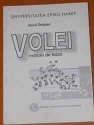 VOLEI NOTIUNI DE BAZA de AUREL DRAGAN , EDITURA