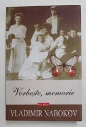 VORBESTE , MEMORIE de VLADIMIR NABOKOV , OPERE - VOLUMUL III , 2019