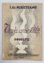 VRAJA AMINTIRILOR  - SONETE de I. GR. PERIETEANU , 1947 , DEDICATIE*