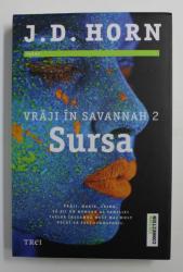 VRAJI IN SAVANNAH , SURSA , VOLUMUL II de J. D. HORN , 2017