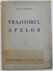 VRAJITORUL APELOR de OVID CALEDONIU , 1942
