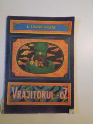 VRAJITORUL DIN OZ , EDITIA A III -A  de L. FRANK BAUM , BUCURESTI 1989