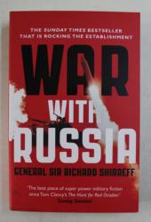 WAR WITH RUSSIA , by GENERAL SIR RICHARD SHIRREFF , 2016