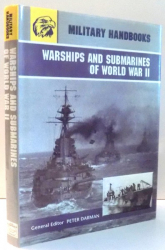 WARSHIPS AND SUBMARINES OF WORLD WAR II by PETER DARMAN , 2004