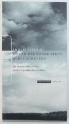 WER IN DER SONNE STEHT , WIRFT SCHATTEN  - EIN RUMANISCHES BREVIER POLITISCH - PRAKTISCHEN DENKENS von ANDREI PLESU , 2000