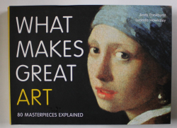 WHAT MAKES GREAT ART by ANDY PANKHURST , LUCINDA HAWKSLEY , 2014
