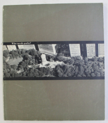 WHO NEEDS PARKS ?edited  by BARUCH KATZ , ALBUM DE FOTOGRAFIE , AUTORI DIFERITI , 1975