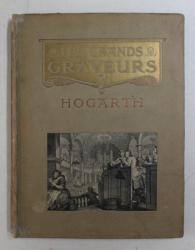 WILLIAM HOGARTH  - GRAVURES ET EAUX - FORTES , 1913