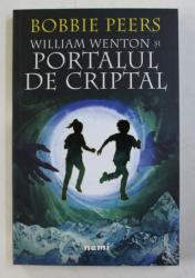 WILLIAM WENTON SI PORTALUL DE CRIPTAL de BOBBIE PEERS , 2018