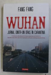 WUHAN , JURNAL DINTR - UN ORAS IN CARANTINA de FANG GANG , 2020