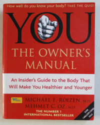 YOU - THE OWNER' S MANUAL by MICHAEL F. ROIZEN , MEHMET C. OZ , 2008