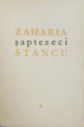 Zaharia Stancu, Saptezeci - Bucuresti, 1972 *Dedicatie