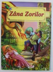 ZANA ZORILOR , adaptare dupa IOAN SLAVICI ,  ilustratii de DANA POPESCU