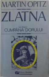 ZLATNA SAU  DESPRE CUMPANA DORULUI de MARTIN OPITZ , 1993