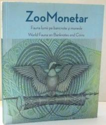 ZOO MONETAR, FAUNA LUMII PE BANCNOTE SI MONEDE de COLECTIV DE AUTORI , 2014
