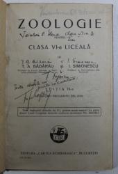 ZOOLOGIE PENTRU CLASA VI - A LICEALA de T. A. BADARAU si  I. SIMIONESCU , 1930  , PAGINA DE TITLU  PREZINTA INSEMNARI CU STILOUL *