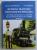 ISTORICUL TRACTIUNII FEROVIARE DIN ROMANIA 1919 - 1990 - LOCOMOTIVELE CU ABUR CFR DE PROVENIENTA STRAINA SI PARC AUXILIAR  - VOLUMUL III de SERBAN LACRITEANU si ILIE POPESCU , 2007
