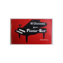 10 CHANSONS POUR PIANO - BAR par MICHEL POISSON