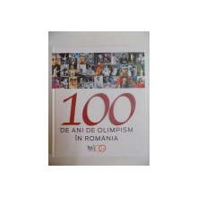 100 DE ANI DE OLIMPISM IN ROMANIA , 2014