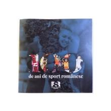 100 DE ANI DE SPORT ROMANESC , 2018