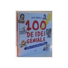 100 DE IDEI GENIALE CARE AU SCHIMBAT LUMEA de LUCA NOVELLI , 2017