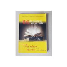 100 DE PRIETENI , 100 DE POVESTI de ADRIAN BITZA PATRASCU sI VASILE MINCU , 2018