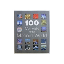 100 MARVELS OF THE MODERN WORLD by ALISON AHEARN ...HAMISH SCOTT , 2007