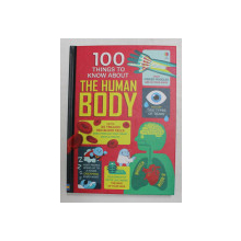 100 THINGS TO KNOW ABOUT THE HUMAN BODY , written by ALEX FRITH ...MATTHEW OLDHAM , illustrated by FEDERICO MARIANI & DANNY SCHLITZ , 2016