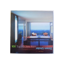 100 TOP HOUSES FROM  DOWN UNDER , edited by ROBYN BEAVER , 2005