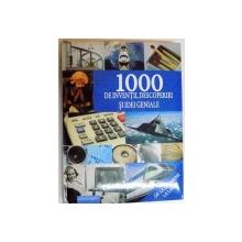 1000 DE INVENTII, DESCOPERIRI SI IDEI GENIALE , 2009