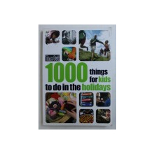 1000 THINGS FOR KIDS TO DO IN THE HOLIDAYS , 2009