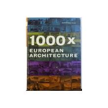1000 X EUROPEAN ARCHITECTURE by STEPHAN GOETZ ,  2007