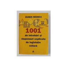 1001 DE INTREBARI SI RASPUNSURI EXPLICATE DE LEGISLATIE RUTIERA de EUGEN MANICA ,  BONUS 10 CHESTIONARE , CONTINE  CD * , 2008
